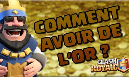 Se faire rapidement de l'or sur Clash Royale